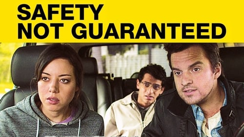 Safety Not Guaranteed - What would you go back for? - Azwaad Movie Database