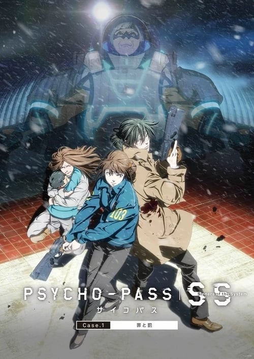 Psycho Pass : Sinners of the System Case 1 Crime et Châtiment (2019)