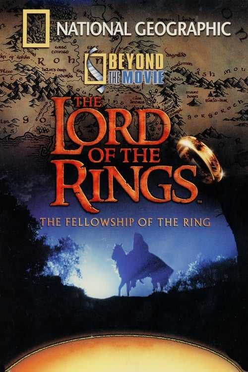 Mira La Película National Geographic - Beyond the Movie: The Fellowship of the Ring Gratis