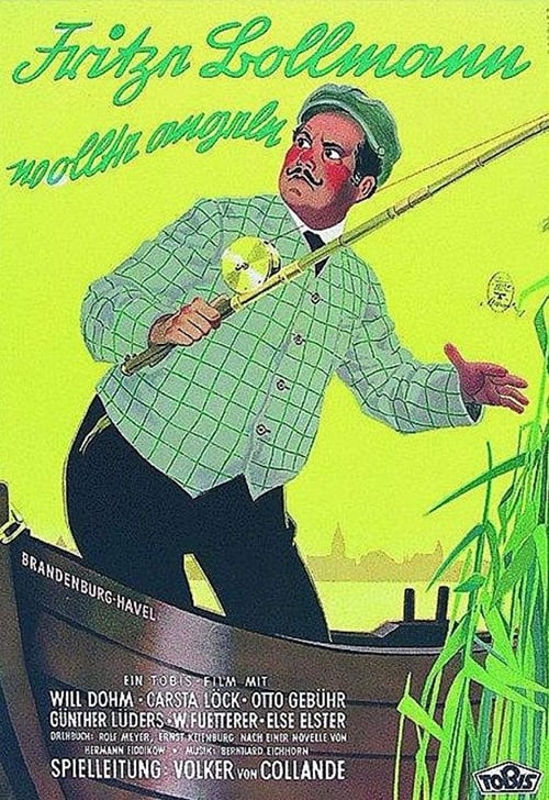 Fritze Bollmann wollte angeln