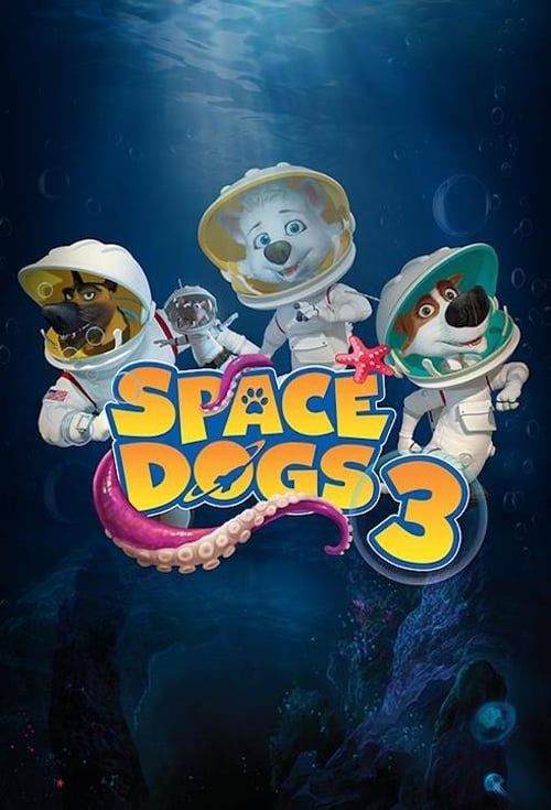 Official 2017 Space Dogs 3: Pups in Paradise movies Watch Online Download HD Full