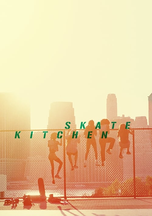 Watch Skate Kitchen Full Movie Streaming Carltoncinema