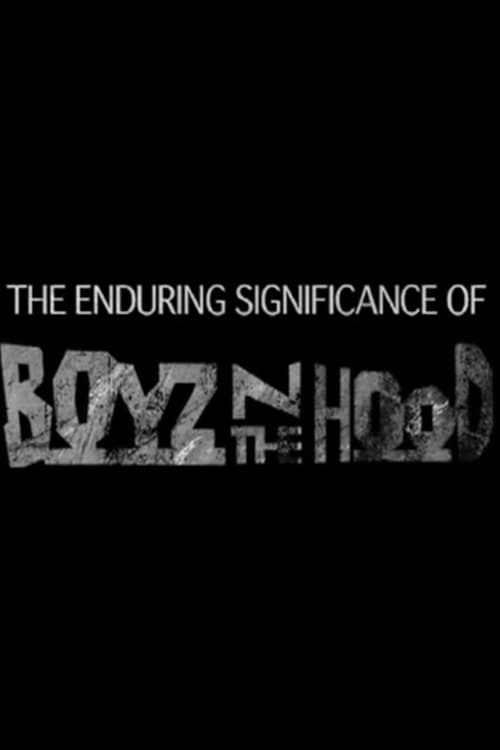 Regarde The Enduring Significance of Boyz n the Hood En Ligne