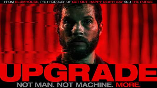 Upgrade - Not man. Not machine. More. - Azwaad Movie Database