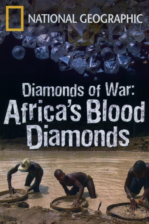National Geographic: Diamonds of War - Africa's Blood Diamonds (2007)