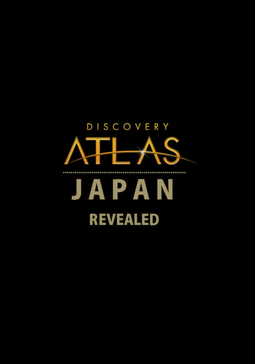 Largescale poster for Discovery Atlas: Japan Revealed