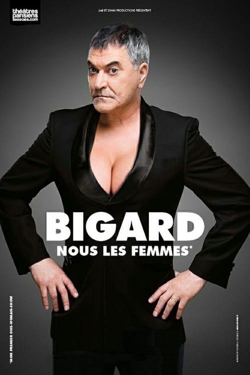 Ver pelicula Bigard - Nous Les Femmes Online