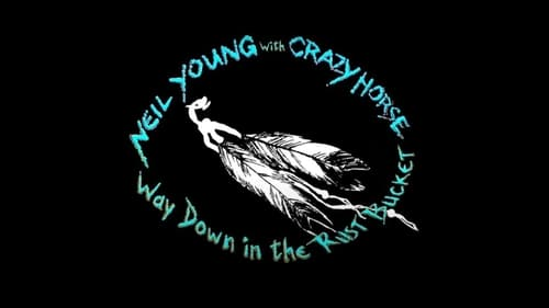 Neil Young & Crazy Horse: Way Down in the Rust Bucket