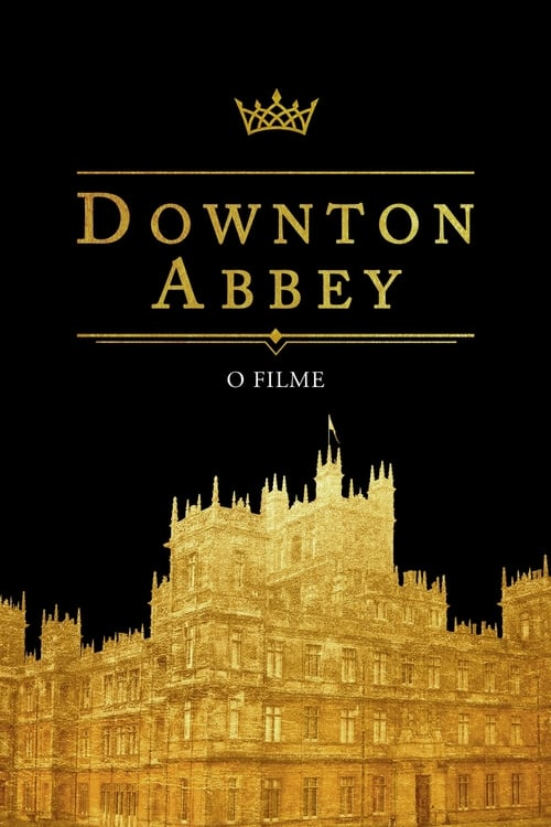 Assistir Downton Abbey - O Filme