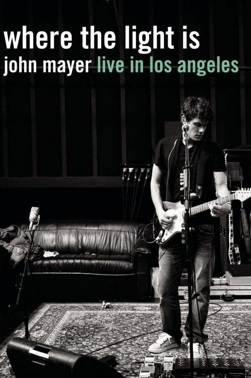 Assistir Where the Light Is: John Mayer Live in Los Angeles Grátis