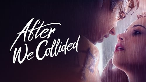 After We Collided - Can love overcome the past? - Azwaad Movie Database