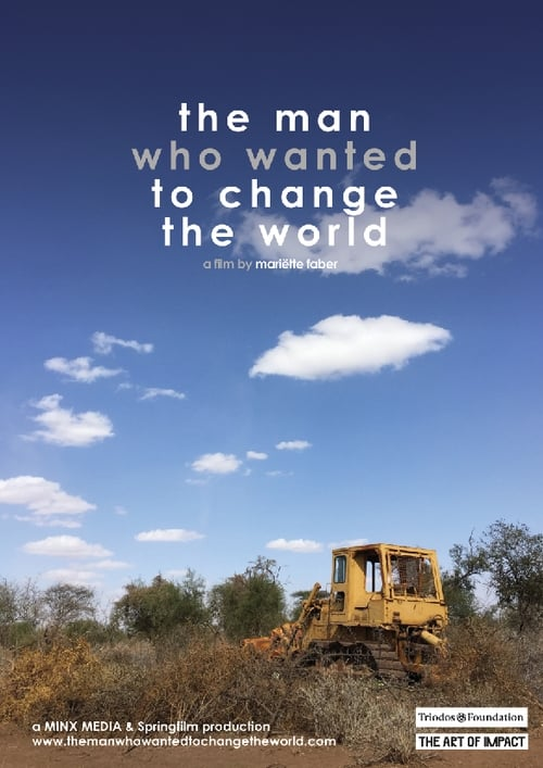 The Man Who Wanted to Change the World (2016)