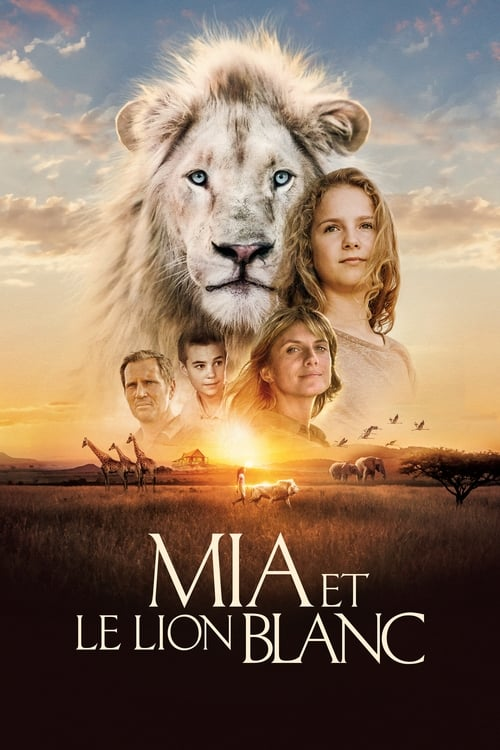 Regarder [Mia et le lion blanc] Film en Streaming VF