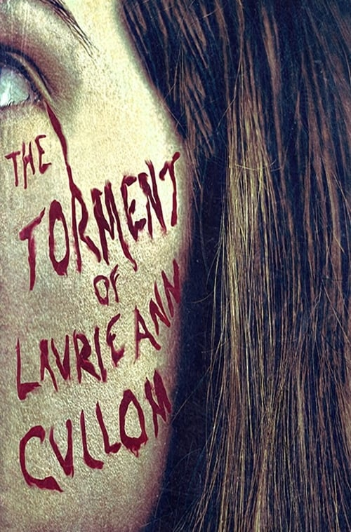 The Torment of Laurie Ann Cullom