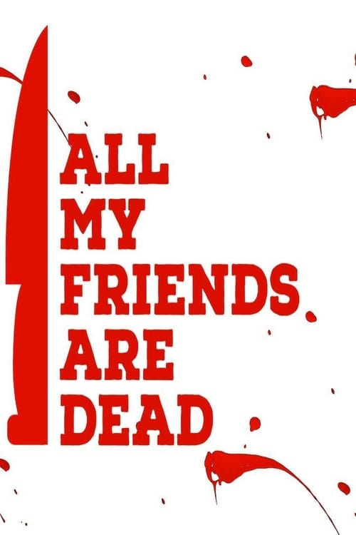 All My Friends Are Dead (2021) Poster
