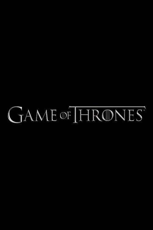 Game of Thrones - Season 0: Specials - Episode 53: The Game Revealed: Season 8 Episode 5