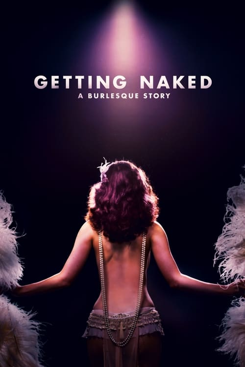 Getting Naked: A Burlesque Story 2017