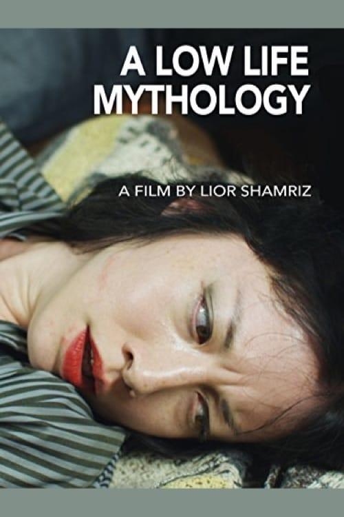 Film Ansehen A Low Life Mythology Auf Deutsch Synchronisiert