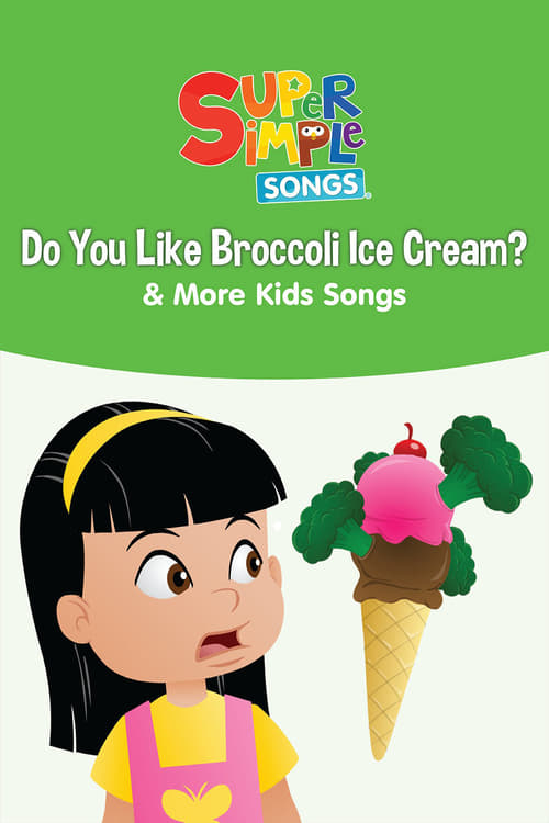 Do You Like Broccoli Ice Cream? & More Kids Songs: Super Simple Songs (2015)