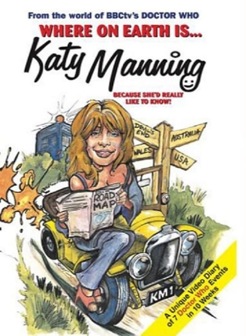 Where on Earth Is... Katy Manning Because She'd Really Like to Know!