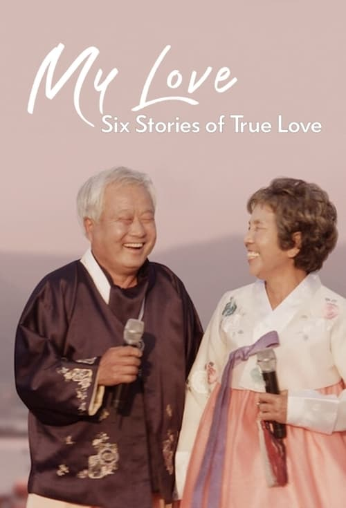 My Love: Six Stories of True Love