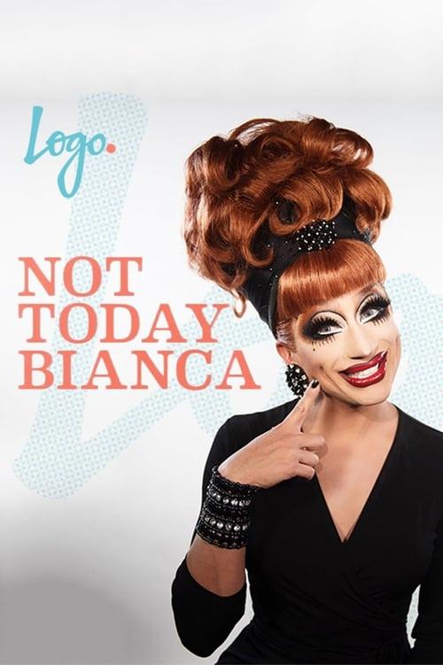 Not Today, Bianca-Azwaad Movie Database