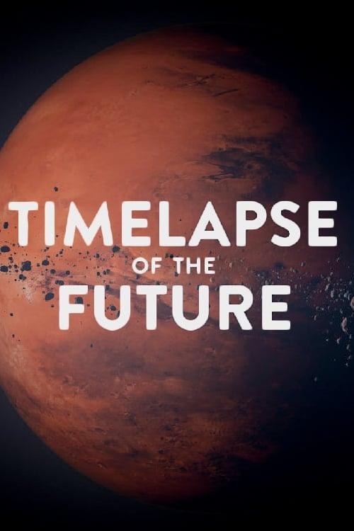 Regarder Le Film TIMELAPSE OF THE FUTURE: A Journey to the End of Time Avec Sous-Titres Français