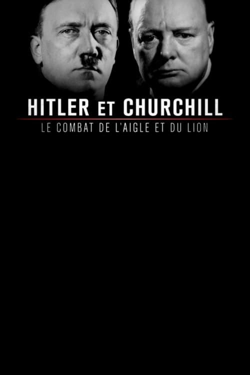 Ver Hitler et Churchill : Le Combat de l'aigle et du lion Gratis En Español