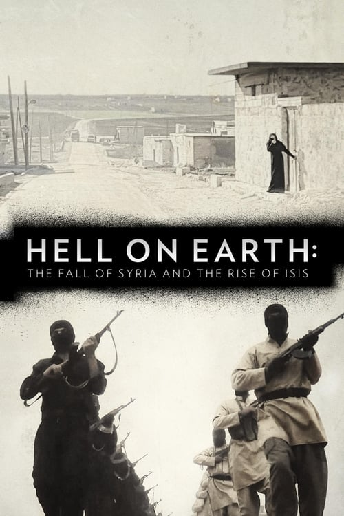 Mire Hell on Earth: The Fall of Syria and the Rise of ISIS En Buena Calidad