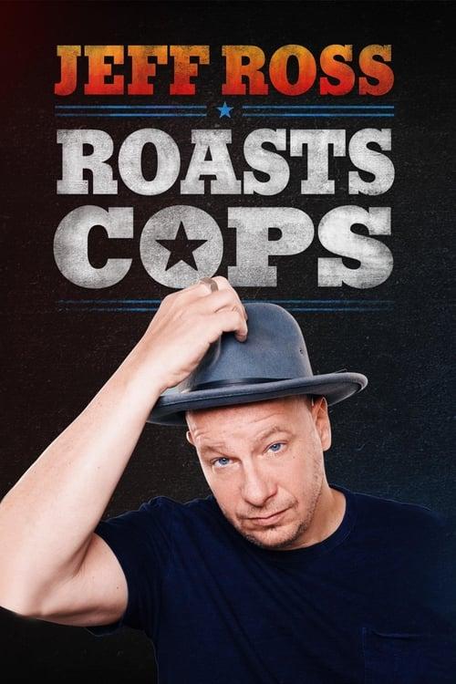Assistir Filme Jeff Ross Roasts Cops Em Boa Qualidade Hd 720p