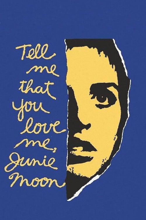 Mira Tell Me That You Love Me, Junie Moon En Buena Calidad Hd