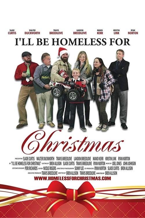 Regarde Le Film I'll Be Homeless for Christmas En Bonne Qualité Hd 720p