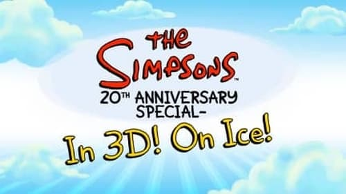 The Simpsons - Season 0: Specials - Episode 53: The Simpsons 20th Anniversary Special in 3-D on Ice