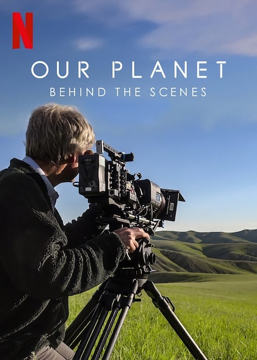 Our Planet: Behind The Scenes (2019)