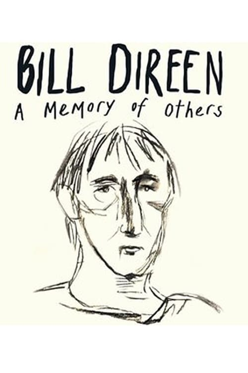 Watch Bill Direen: A Memory of Others Full Movie Online Stream