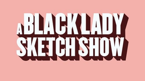 A Black Lady Sketch Show (2019) WEBDL 1080p