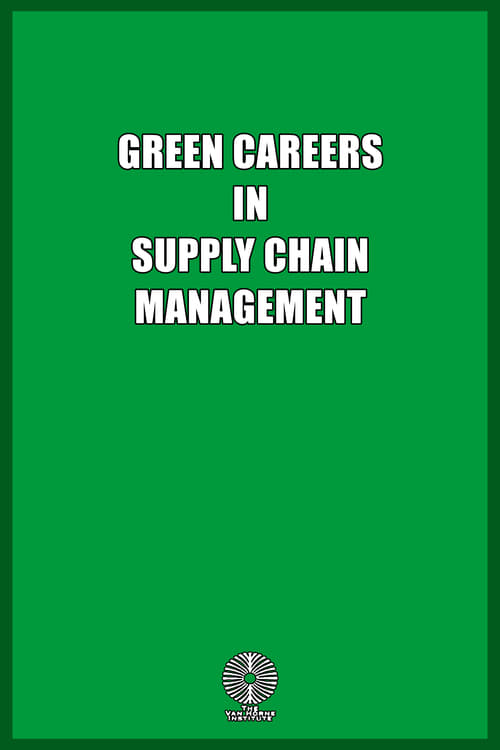 Assistir Green Careers in Supply Chain Management Online