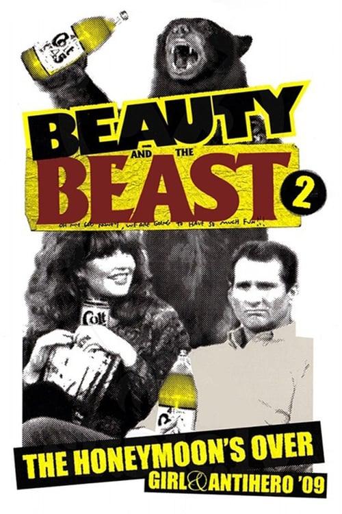 Girl & Antihero: Beauty and the Beast 2 (The Honeymoon's Over) (2009)