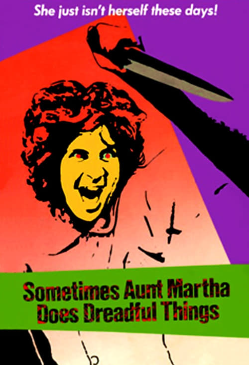 Largescale poster for Sometimes Aunt Martha Does Dreadful Things