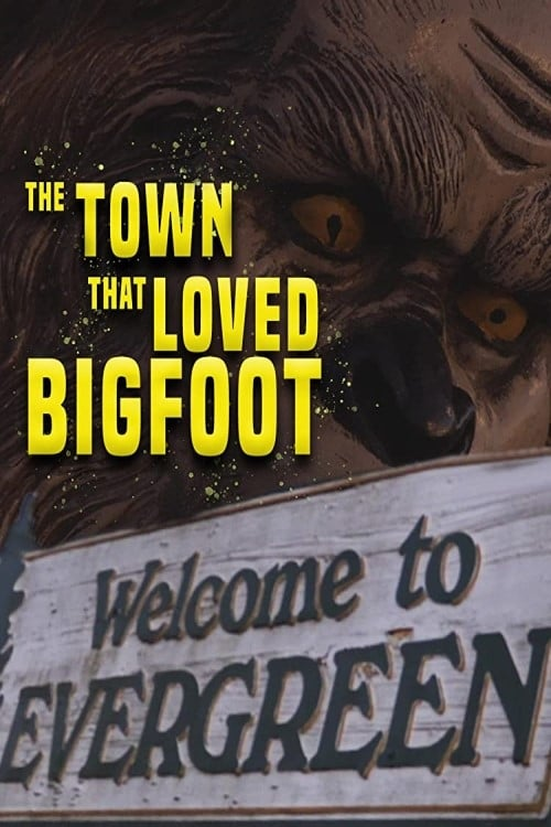 The Town That Loved Bigfoot