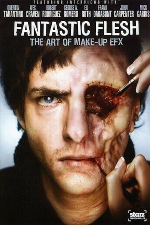 Fantastic Flesh: The Art of Make-Up EFX (2008) Poster