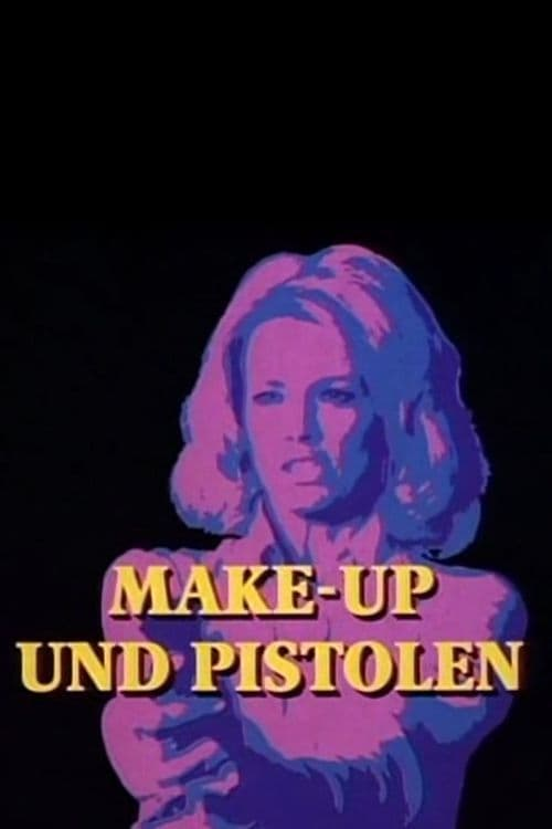 Make-Up und Pistolen