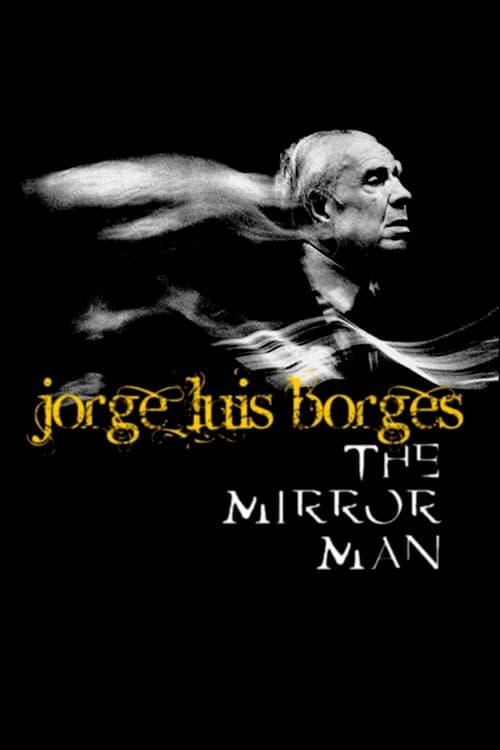 Ver Jorge Luis Borges, l'homme miroir Gratis En Español