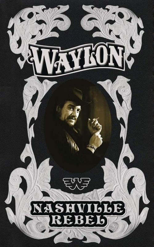 Waylon Jennings: Nashville Rebel (2006)