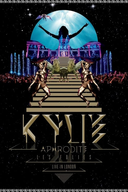 Sledujte Film Kylie Minogue: Aphrodite Les Folies Live in London V Dobré Kvalitě Hd 1080p