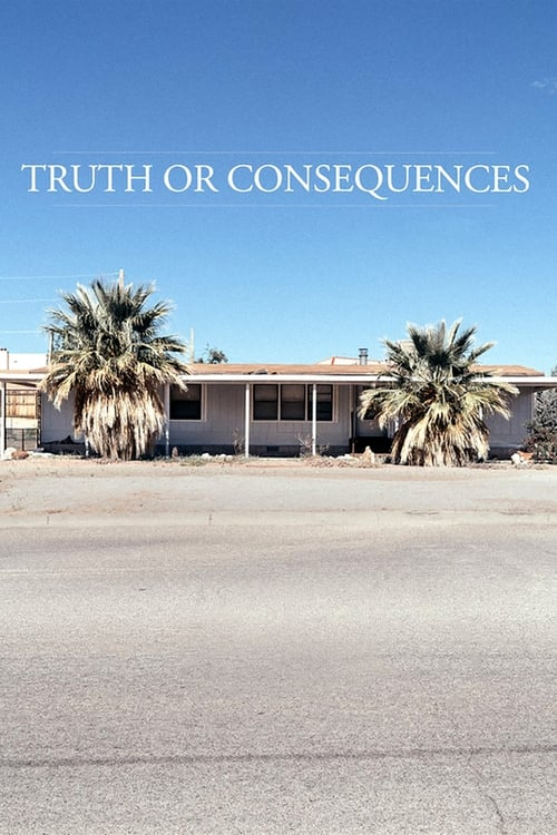 Truth or Consequences (2020) Poster