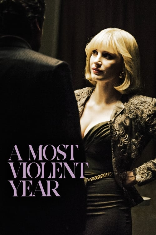 Watch A Most Violent Year (2014) Full Movie