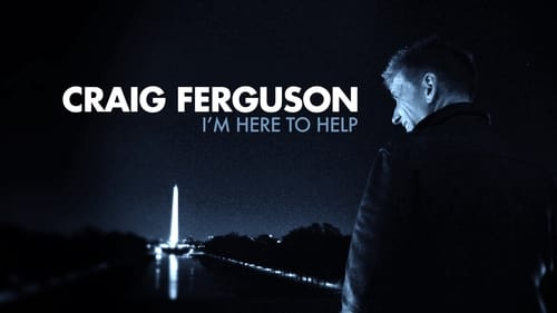 Craig Ferguson: I'm Here to Help -  - Azwaad Movie Database