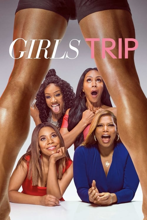 Streaming Girls Trip (2017) Best Quality Movie