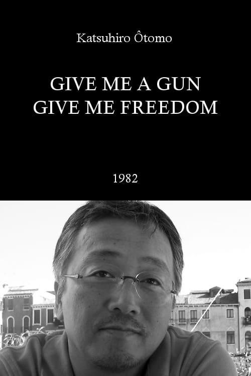 Give Me a Gun, Give Me Freedom (1982) Poster